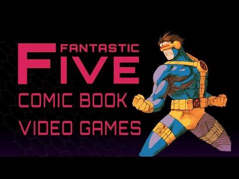 5 Best Comic Book Video Games - Fantastic Five