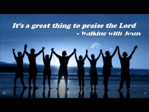 It's A Great Thing - Walking With Jesus