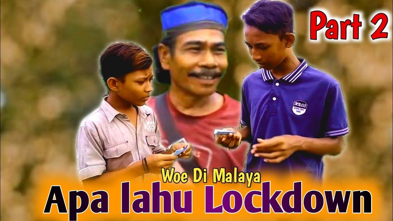 Apa Lahu || lockdown Woe di malaya  part 2 parody Film Aceh Terbaru