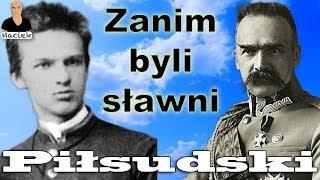 Józef Piłsudski | Zanim byli sławni