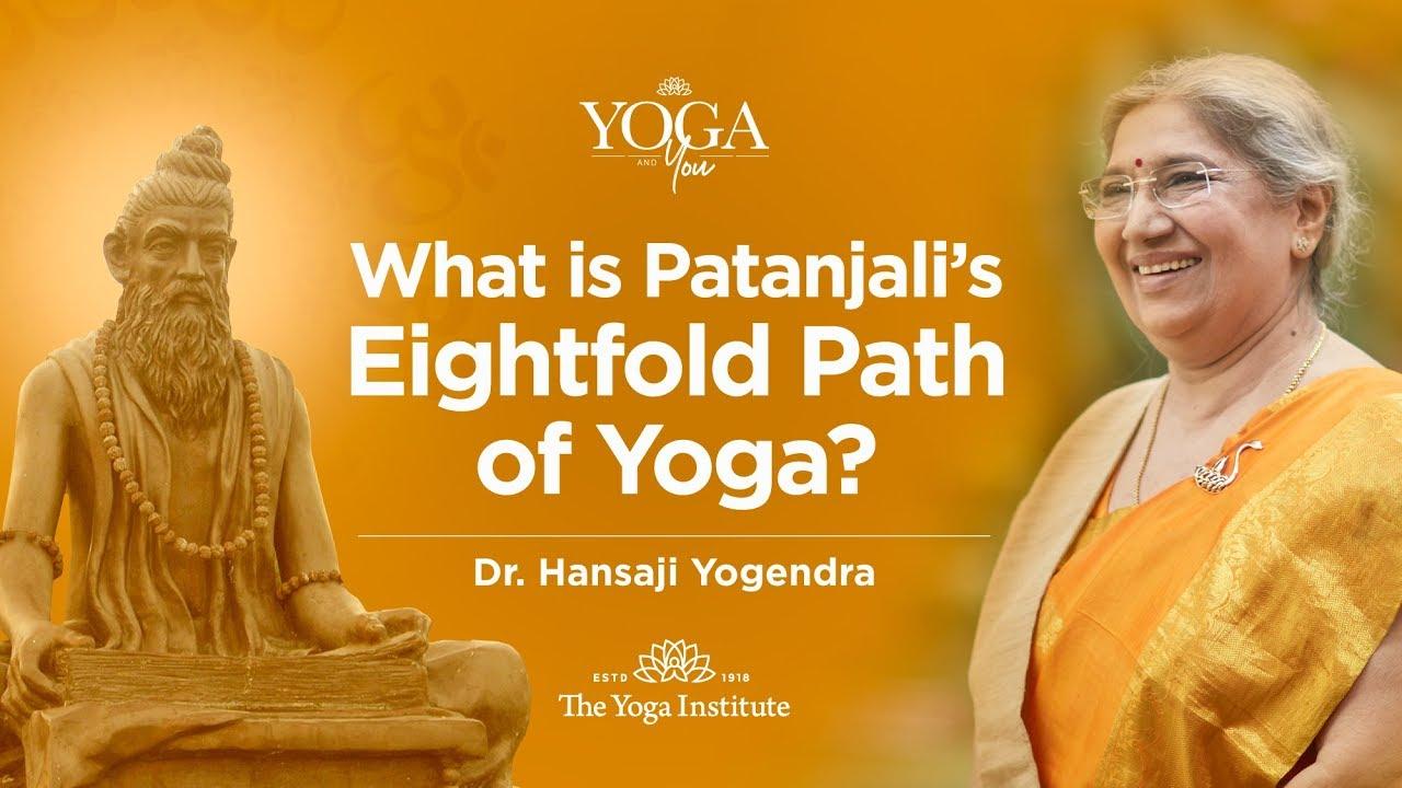 Yoga & You: Introduction to Patanjali's Eightfold Path of Yoga | Dr. Hansaji Yogendra