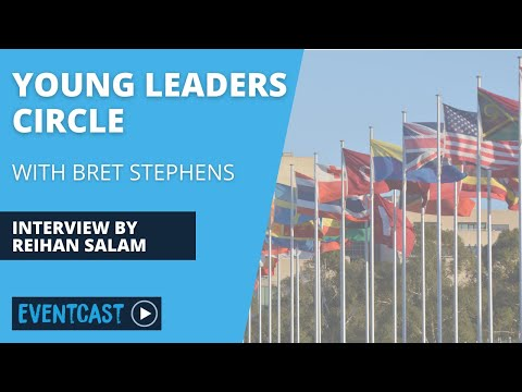 Young Leaders Circle with Bret Stephens