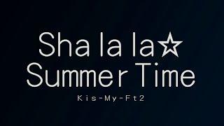 Kis-My-Ft2/Sha la la☆Summer Time(キスマイフットツー/シャララサマータイム)