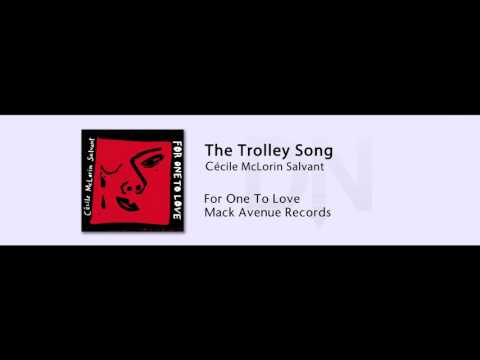 Cecile McLorin Salvant - The Trolley Song - For One To Love - 07