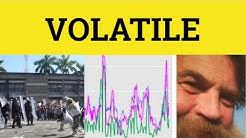 🔵 Volatile - Volatile Meaning - Volatile Examples - Volatile Defined