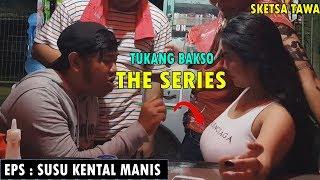 SUSU NENG KENTAL MANIS || TUKANG BAKSO THE SERIES