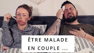 ♡• QUAND TU ES MALADE EN COUPLE | LES NINOU'S •♡