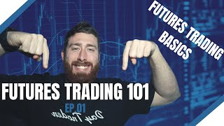 How To Trade Futures for Beginners | Futures Trading Basics EP.01