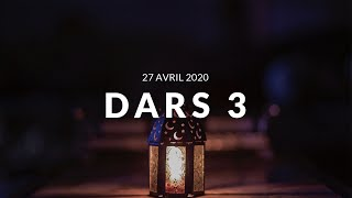 Jour 3 DARS RAMADAN - 27 Avril 2020