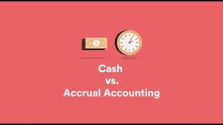 Cash Basis Accounting vs. Accrual Accounting