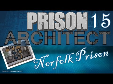 Let's Play Prison Architect! Norfolk Prison – 15. 'Calm'