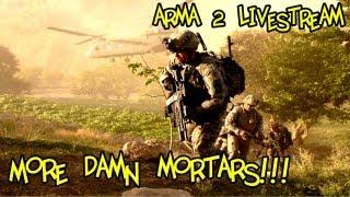 Arma 2 - More Damn Mortars!!! - TWC Takistan Domination Livestream