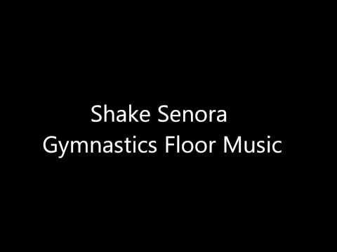 Shake Senora Gymnastics Floor Music