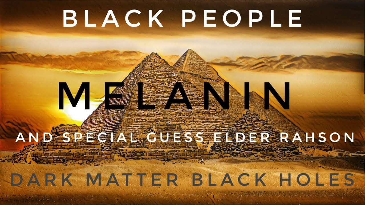Melanin Dark Matter Black People