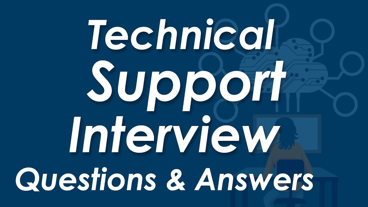 TOP 250+ Technical Support Interview Questions and Answers