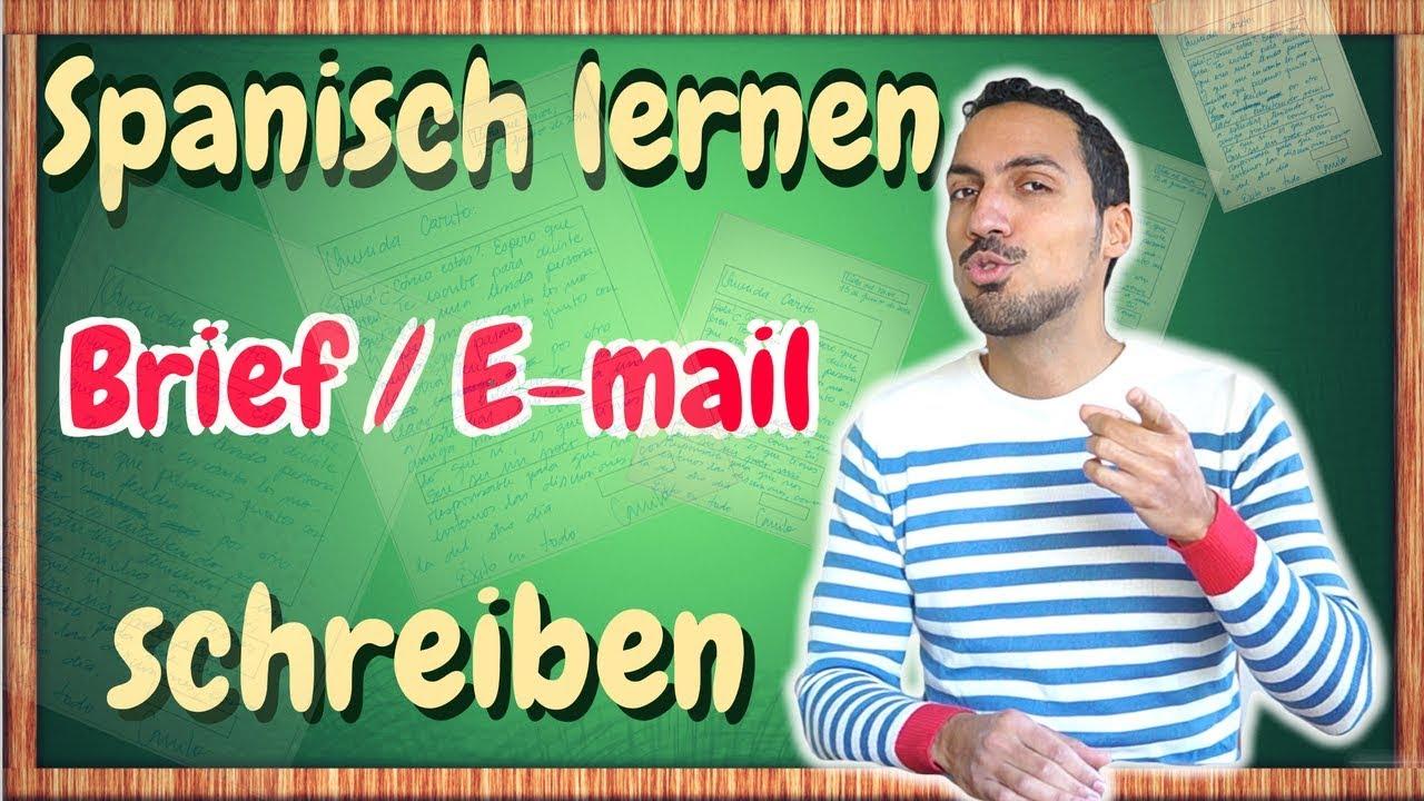 Wie Kann Man Einen Brief Eine E Mail Auf Spanisch Schreiben Youtube