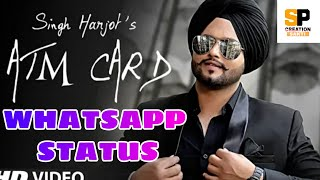 Atm Card Singh Harjot WhatsApp status l Daoud Happy Pandori