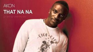 Akon - That Na Na (New Single 2013) (LYRICS)