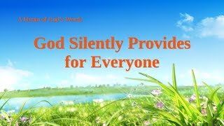 "Christian Song ""God Silently Provides for Everyone"" 