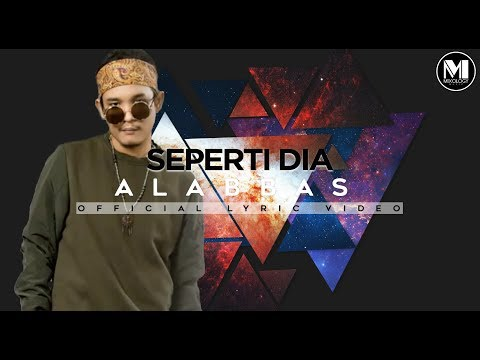 Alabbas - Seperti Dia (Official Lyric Video)