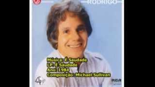 Baixar É Saudade - Rodrigo Otarola - 1984