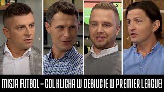MISJA FUTBOL - KLICH TRAFIŁ W DEBIUCIE W PREMIER LEAGUE!  (BOREK, SMOKOWSKI, ROSŁOŃ I OLKOWICZ)