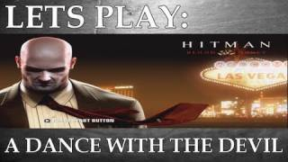 Lets Play: Hitman Blood Money - A Dance with the Devil (Episode 10)