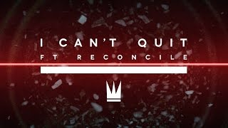Video Capital Kings - I Can't Quit (ft. Reconcile) [Official Music Video] download MP3, 3GP, MP4, WEBM, AVI, FLV Januari 2018