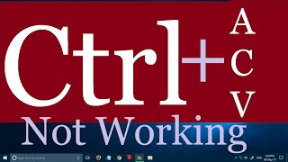 Ctrl A Ctrl C and Ctrl V Not Working in Windows 10 (3 Possible Solutions)