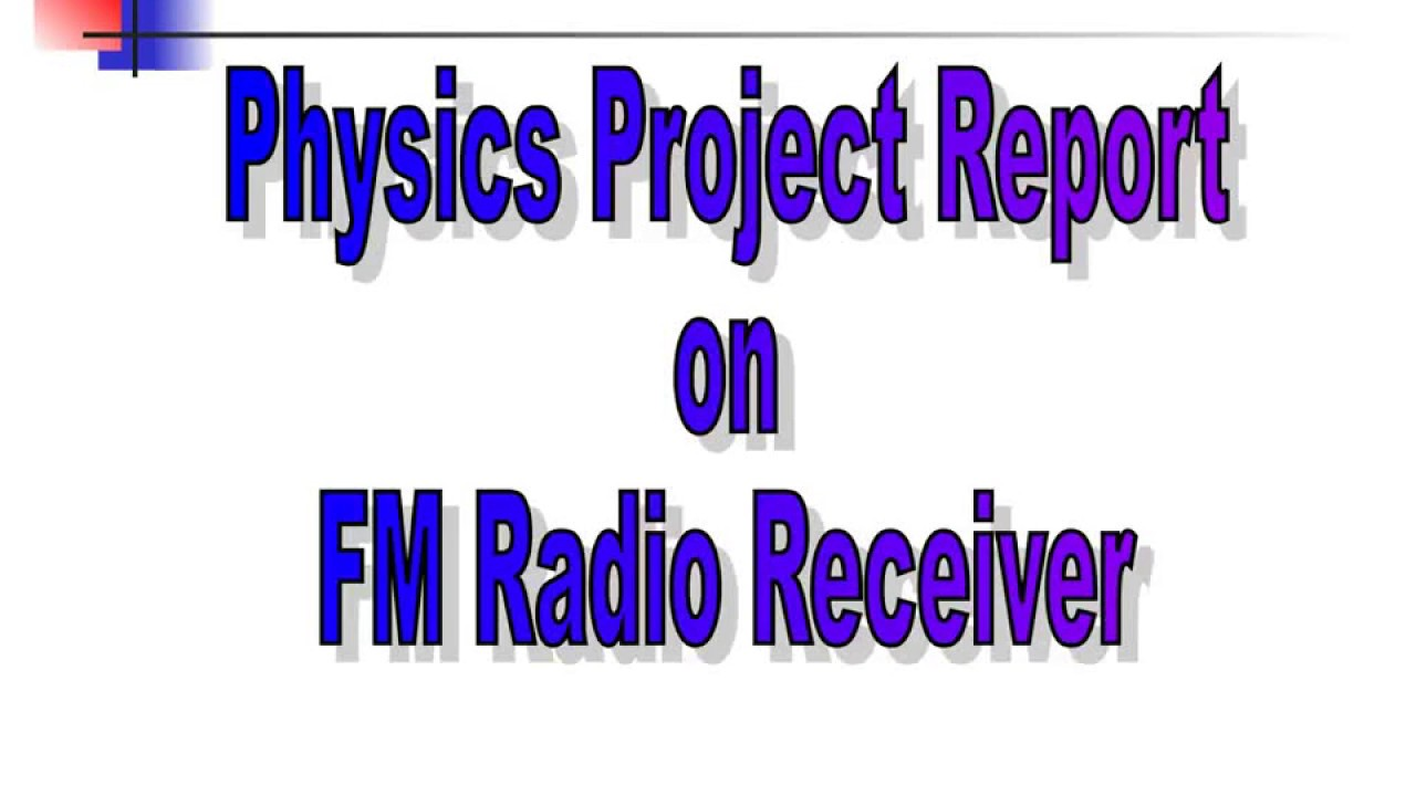 FM Radio Receiver Project Report Physics XII CBSE
