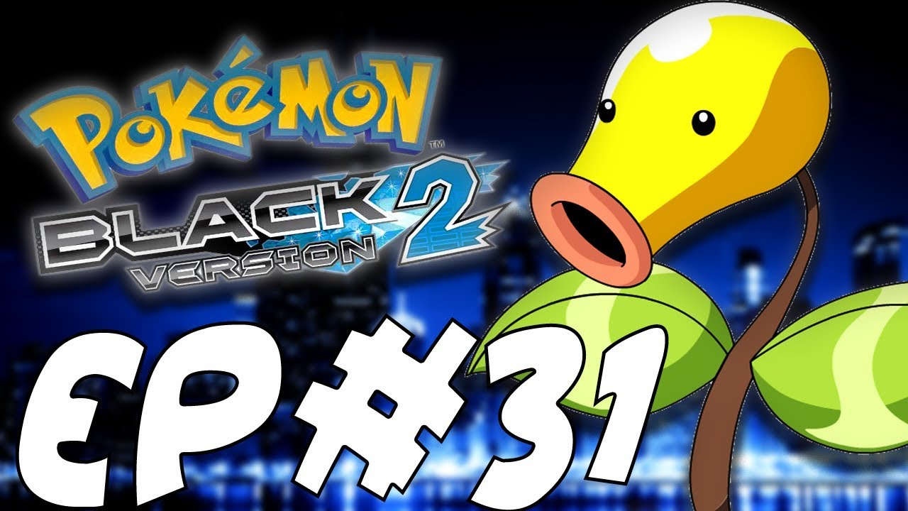 I BLAME THE BELLSPROUT! | Let's Play Pokemon Black 2 Randomizer Nuzlocke  Episode 31