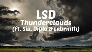 LSD - Thunderclouds ft. Sia, Diplo & Labrinth [Lyric Video]