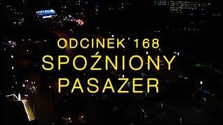 Dobranocka [#168] Spóźniony pasażer