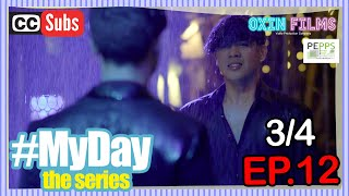 MY DAY The Series [w/Subs] | Final Episode 12 [3/4]
