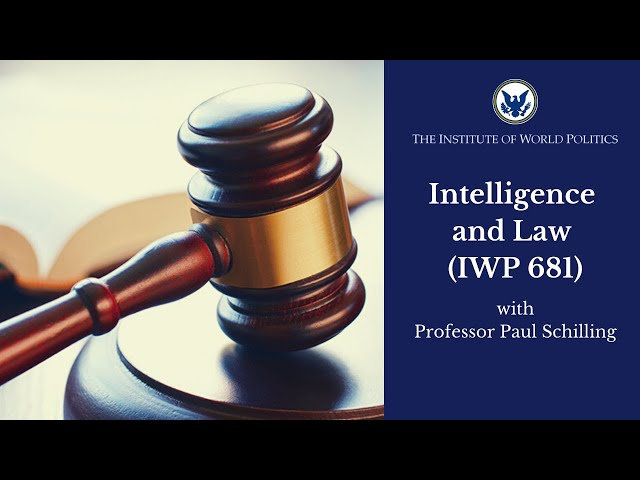 Intelligence and the Law (IWP 681)