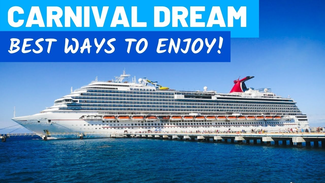 Carnival Dream Cruise The Best Way To Enjoy It