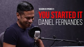 You Started It – Daniel Fernandes