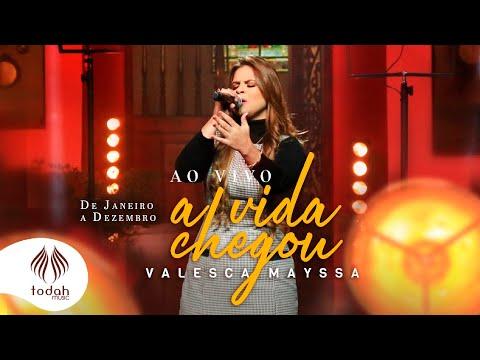 Valesca Mayssa – A Vida Chegou