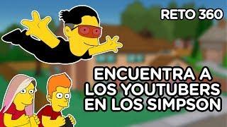 ENCUENTRA LOS YOUTUBERS OCULTOS EN LOS SIMPSON | RETO 360 | ...