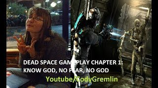 DEAD SPACE GAMEPLAY / VLOG CHAPTER 1: KNOW GOD, NO FEAR, NO GOD FEAT. GEN GREMLIN Episode 2