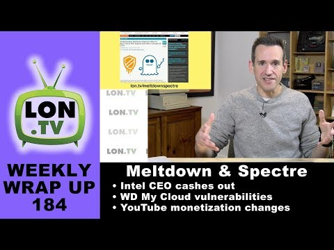 Weekly Wrapup 184 - Meltdown & Spectre: Intel CEO cashes out, Microsoft Slows Win 7 and 8 and more
