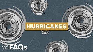 How hurricanes form and why they're getting more dangerous   Just the FAQs