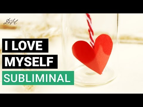 Self-Love Subliminal Affirmations 1 -  I Love Myself | Self-Love & Self-Esteem