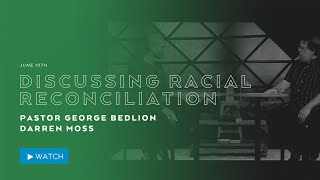 June 10th - Discussing Racial Reconciliation