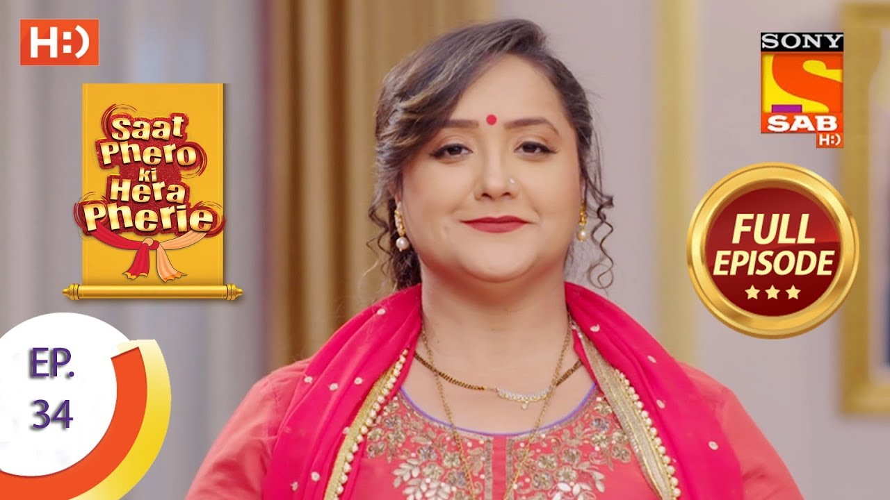 Saat Phero Ki Hera Pherie - Ep 34 - Full Episode - 13th April, 2018 #1