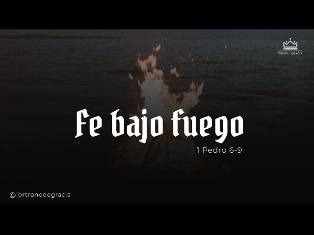 Fe bajo fuego / 1 Pedro 6-9 /  Ps. Plinio Orozco