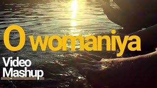 O Womaniya Video Mashup