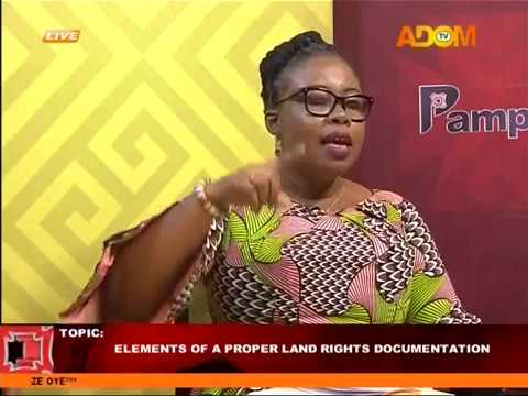 Elements of a proper land rights documentation - Pampaso on Adom TV (3-7-18)