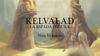 """""""Kelvalad, la espada oscura"""" de Noa Velasco - BookTrailer"""