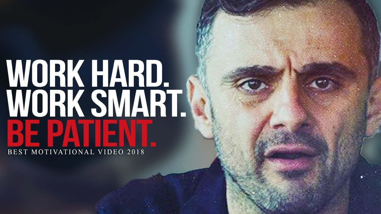 WORK HARD AND BE PATIENT - Best Motivational Video for Success | Gary Vaynerchuk Motivation